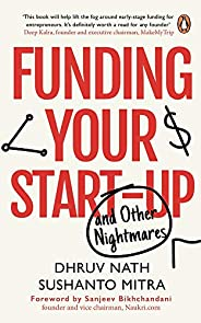 Funding Your Startup: And Other Nightmares