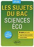 Les sujets du Bac Sciences Éco Tle ES...