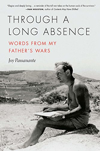 Through a Long Absence: Words from My Father's Wars (21st Century Essays)