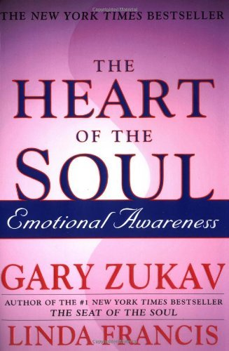 The Heart of the Soul: Emotional Awareness by Gary Zukav (2002-08-06)