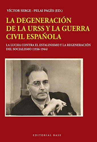 La degeneración de la URSS y la Guerra Civil española (Base Hispánica) por Víctor Serge