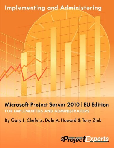 Implementing and Administering Microsoft Project Server 2010 EU Edition by Gary L Chefetz (2010-10-01) par Gary L Chefetz;Dale Howard;Tony Zink