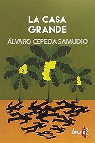LA CASA GRANDE par  Álvaro Cepeda Samudio