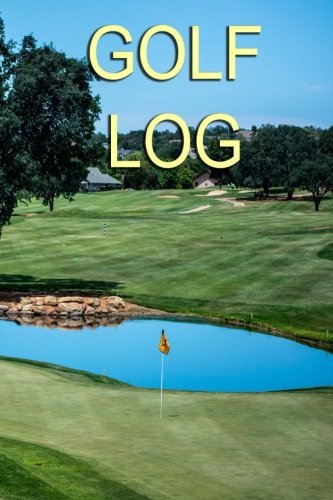 Golf Log: Record 100 games of golf in this handy 6