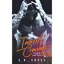 Indecent Cravings: Part Five (English Edition)