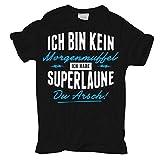 Männer und Herren Tshirt Kein Morgenmuffel - Superlaune Du Arsch
