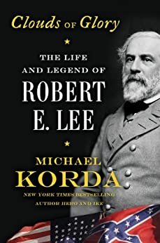 Clouds of Glory: The Life and Legend of Robert E. Lee par [Korda, Michael]