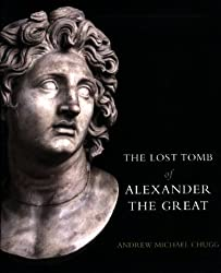 The Lost Tomb of Alexander The Great by Andrew Chugg (2004-10-08)