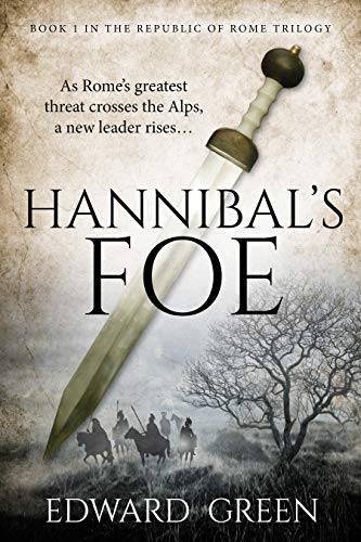 Hannibal's Foe: Book 1 in the Republic of Rome Trilogy (English Edition) -