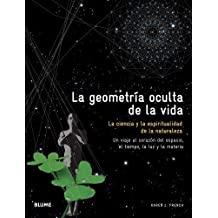 La geometría oculta de la vida: La ciencia y la espiritualidad de la naturaleza (Spanish Edition) by Karen L. French (2013-11-01)