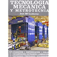 Tecnología mecánica y metrotecnia. Tomos I y II.
