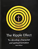 The Ripple Effect: To Develop Character and Spiritual Formation