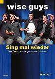 Sing mal wieder: Das Chorbuch - gemischter Chor (SATB/SAB); teilweise Klavier - Chorpartitur. - Severin Geissler, Wolfgang Thierfeldt