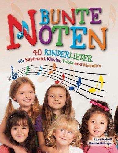 Klavier Für Gitarre Noten Und (Bunte Noten: 40 Kinderlieder für Keyboard, Klavier, Triola und Melodica)