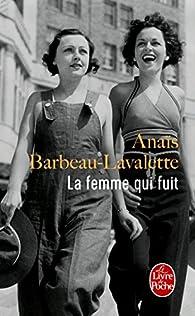 La femme qui fuit par Anaïs Barbeau-Lavalette