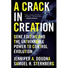 A Crack in Creation: Gene Editing and the Unthinkable Power to Control Evolution (English Edition)