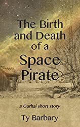 The Birth and Death of a Space Pirate