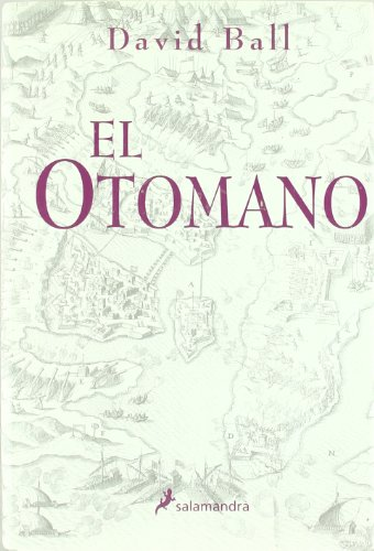 El Otomano/ The Ottoman (Novela Histórica) por David Ball