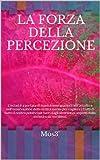 Image de LA FORZA DELLA PERCEZIONE (Italian Edition)