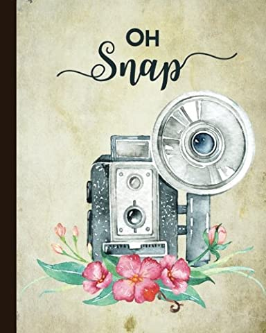 Oh Snap: Vintage Camera Notebook with Quote, Watercolor Photography Design Cover, 160 Page Softcover Journal, College Ruled Composition Notebook, 8 ... Journaling, Office Work, Notes and School
