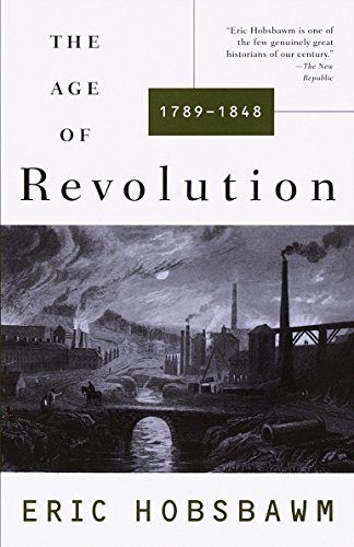 The Age of Revolution: 1789-1848 por Eric Hobsbawm