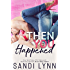 Then You Happened (Happened Series Book 1) (English Edition)