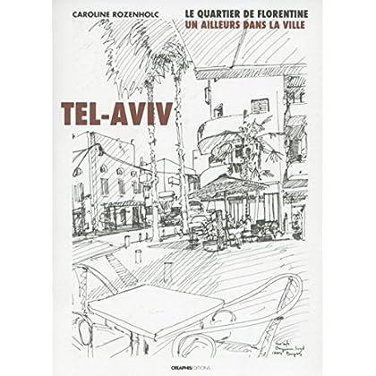 Tel-Aviv. Le quartier de Florentine : un ailleurs dans la ville
