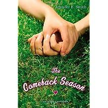 The Comeback Season by Jennifer E. Smith (2010-02-23)