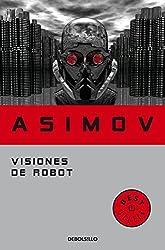 Visiones de robot (Serie de los robots 1) (BEST SELLER)