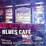 Blues café - Musique acoustique de pub fumé, Guitare rock, Instrumental d'ambiance, Cigarettes et whisky