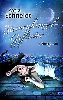 Sternenhimmel - Geflüster: Liebesroman von [Schneidt, Katja]