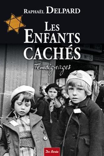 Enfants cachés (Les) par Delpard Raphaël
