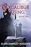 Excalibur Rising Book Two: An Arthurian Saga