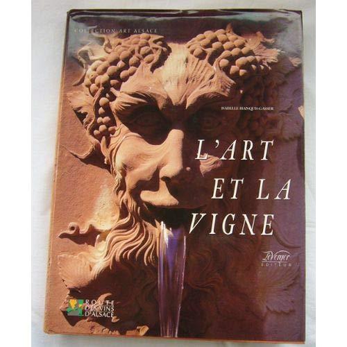 L'art et la vigne: Quarantieme anniversaire de la Route des vins d'Alsace, septembre 1994 (Collection Art Alsace)