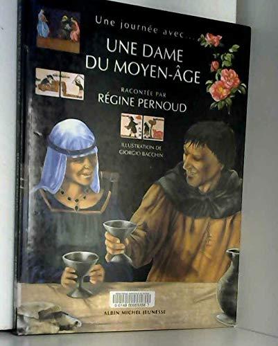 Une journée avec une dame du Moyen Age par Régine Pernoud