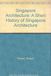 Singapore Architecture: A Short History of Singapore Architecture