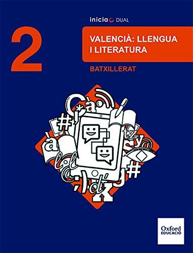 Inicia Dual Lengua Valenciana Y Literatura. 2º Bachillerato. Libro Del Alumno - 9780190503079