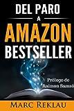 Del Paro a Amazon Bestseller (Spanish Edition) by Marc Reklau (2015-09-03)