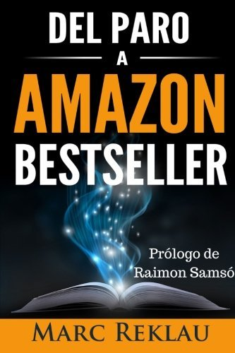 Del Paro a Amazon Bestseller (Spanish Edition) by Marc Reklau (2015-09-03)