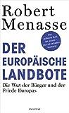 Der Europäische Landbote: die Wut der Bürger und der Friede Europas - Robert Menasse