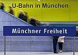 U-Bahn in München (Wandkalender 2019 DIN A2 quer): U-Bahnhöfe strahlen eine Faszination aus, vor Allem wenn alle anders gestaltet sind. (Monatskalender, 14 Seiten ) (CALVENDO Orte)
