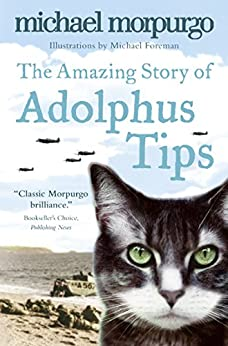 The Amazing Story of Adolphus Tips by [Morpurgo, Michael]