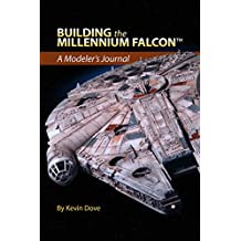 Building the Millennium Falcon™: A Modeler's Journal (English Edition)