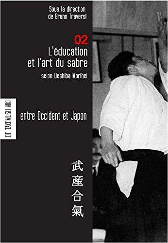 Aikido - l'éducation et l'art du sabre selon Ueshiba Morihei - avec