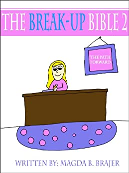 The Break-Up Bible 2: The Path Forward by [Brajer, Magda B.]