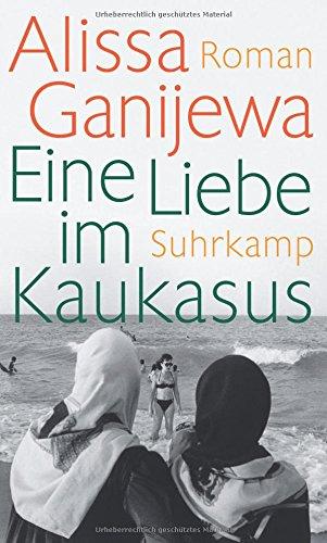 Cover des Mediums: Eine Liebe im Kaukasus: Roman