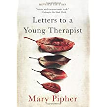 Letters to a Young Therapist by Mary Pipher (2016-02-09)