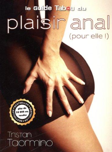 Le guide tabou du plaisir anal (pour elle !) par Tristan Taormino