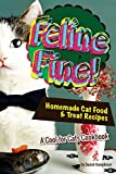 #8: Feline Fine!: Homemade Cat Food & Treat Recipes - A Cool for Cats Cookbook