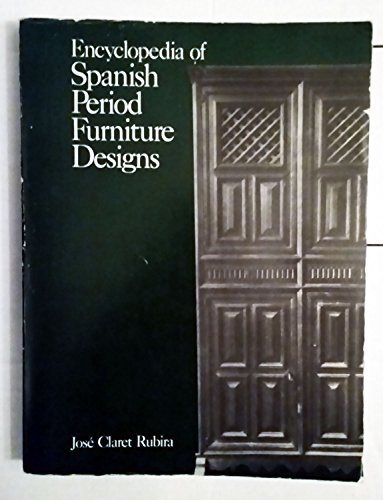 Descargar Libro Encyclopaedia of Spanish Period Furniture Designs de Jose Claret Rubira